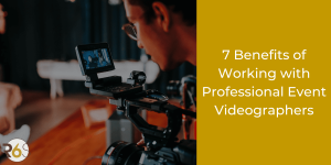 Benefits of Working with Professional Event Videographers